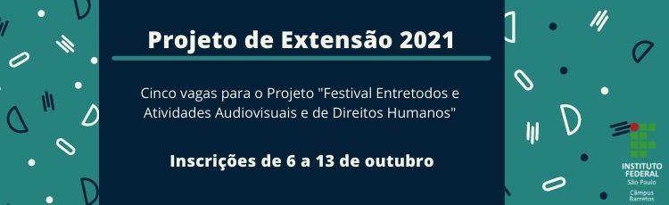 Seleção de bolsistas para o Projeto de Extensão - Festival Entretodos e atividades audiovisuais e de direitos humanos